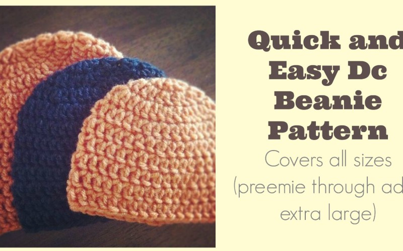 Quick and Easy DC Beanie Pattern — All sizes!